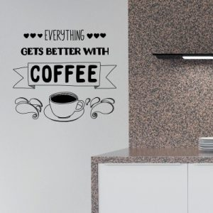 Stenska nalepka Everything Gets Better With Coffee
